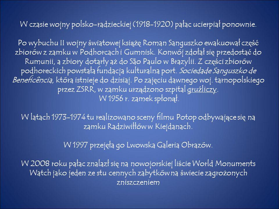 W czasie wojny polsko-radzieckiej (1918-1920) pałac ucierpiał ponownie. Po wybuchu II wojny ś wiatowej ksi ążę Roman Sanguszko ewakuował cz ęść zbioró