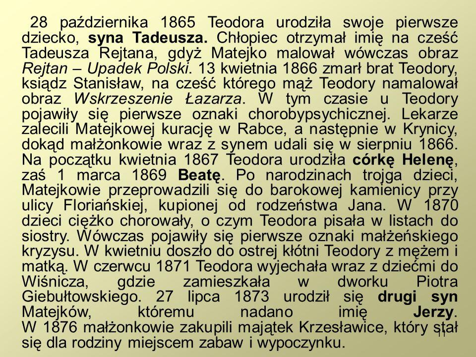 11 28 października 1865 Teodora urodziła swoje pierwsze dziecko, syna Tadeusza.