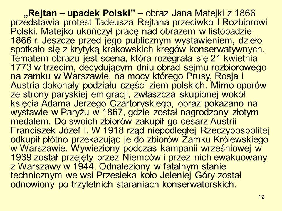 """19 """"Rejtan – upadek Polski – obraz Jana Matejki z 1866 przedstawia protest Tadeusza Rejtana przeciwko I Rozbiorowi Polski."""