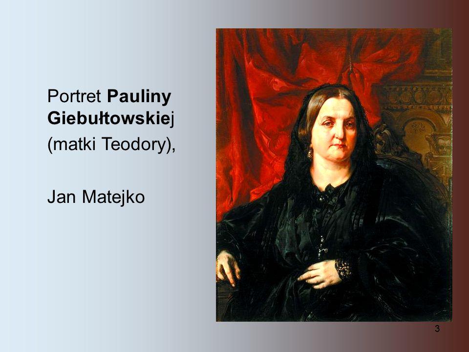 3 Portret Pauliny Giebułtowskiej (matki Teodory), Jan Matejko