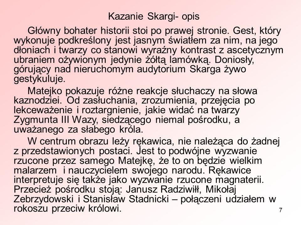"""8 Sukces """"Kazania Skargi miał znaczący wpływ na życie prywatne Matejki."""