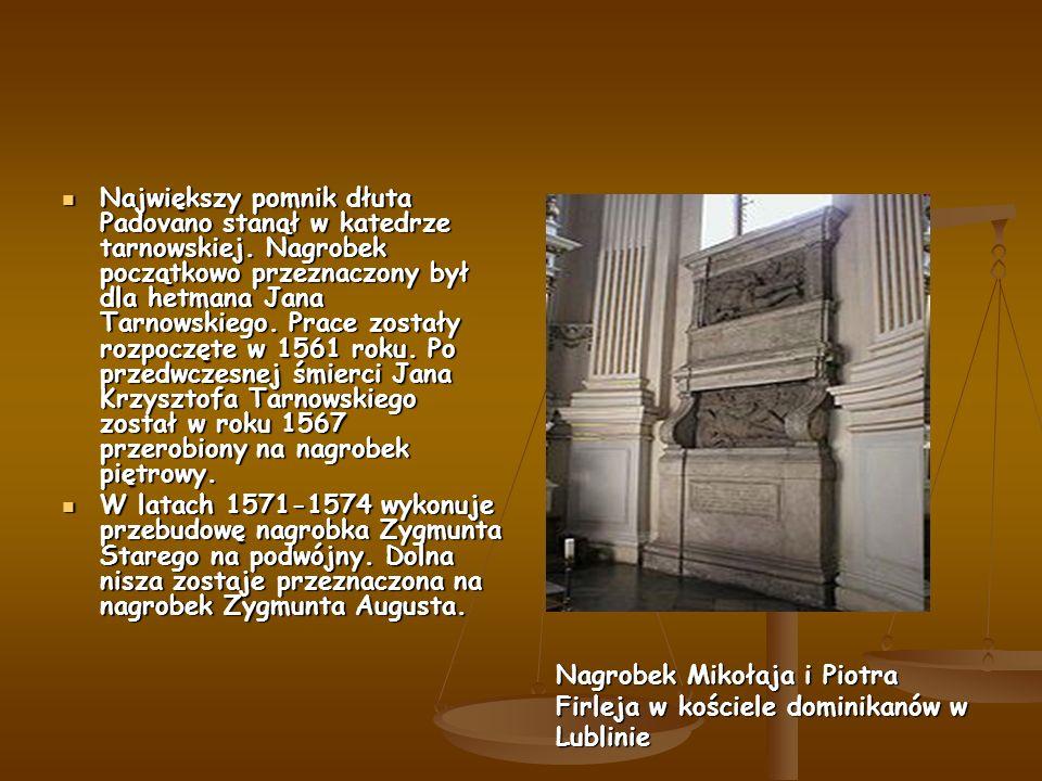 Największy pomnik dłuta Padovano stanął w katedrze tarnowskiej.