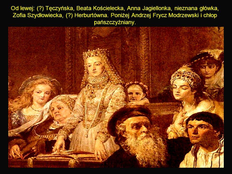 11 Od lewej: ( ) Tęczyńska, Beata Kościelecka, Anna Jagiellonka, nieznana główka, Zofia Szydłowiecka, ( ) Herburtówna.