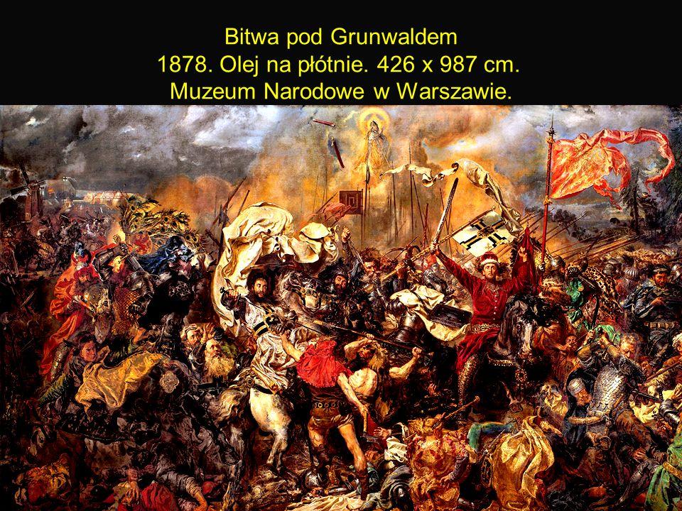 14 Bitwa pod Grunwaldem 1878. Olej na płótnie. 426 x 987 cm. Muzeum Narodowe w Warszawie.