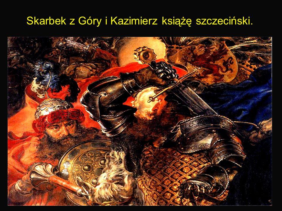 17 Skarbek z Góry i Kazimierz książę szczeciński.