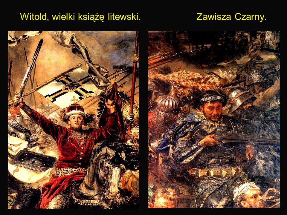 18 Witold, wielki książę litewski. Zawisza Czarny.