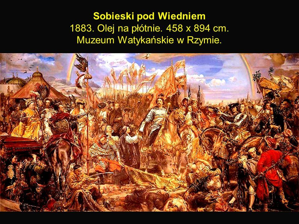 22 Sobieski pod Wiedniem 1883. Olej na płótnie. 458 x 894 cm. Muzeum Watykańskie w Rzymie.