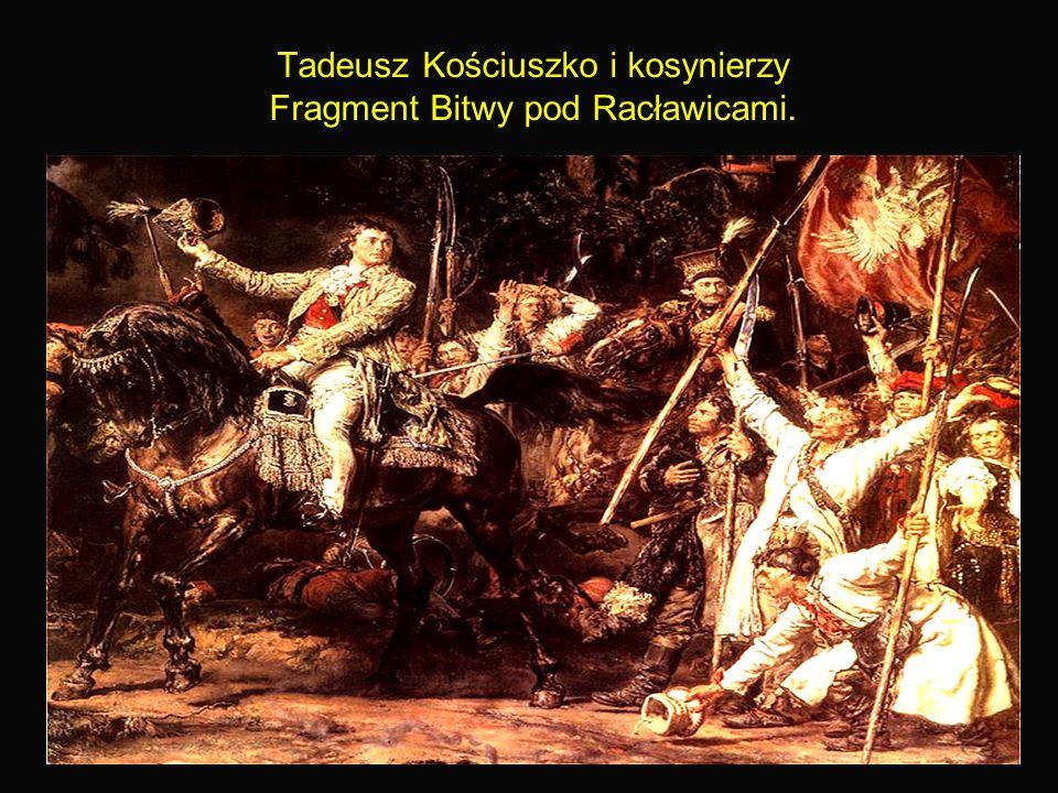 25 Tadeusz Kościuszko i kosynierzy Fragment Bitwy pod Racławicami.