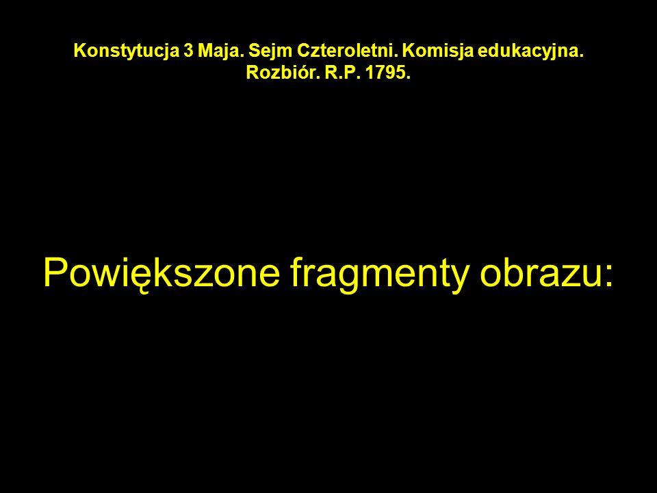27 Konstytucja 3 Maja. Sejm Czteroletni. Komisja edukacyjna.