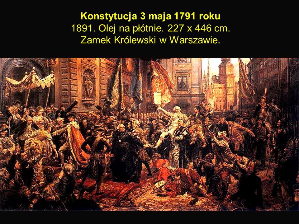 29 Konstytucja 3 maja 1791 roku 1891. Olej na płótnie. 227 x 446 cm. Zamek Królewski w Warszawie.