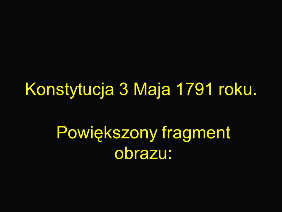 31 Konstytucja 3 Maja 1791 roku. Powiększony fragment obrazu: