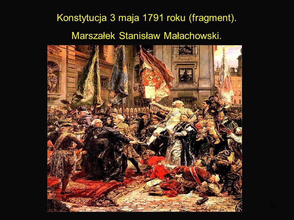 32 Konstytucja 3 maja 1791 roku (fragment). Marszałek Stanisław Małachowski.