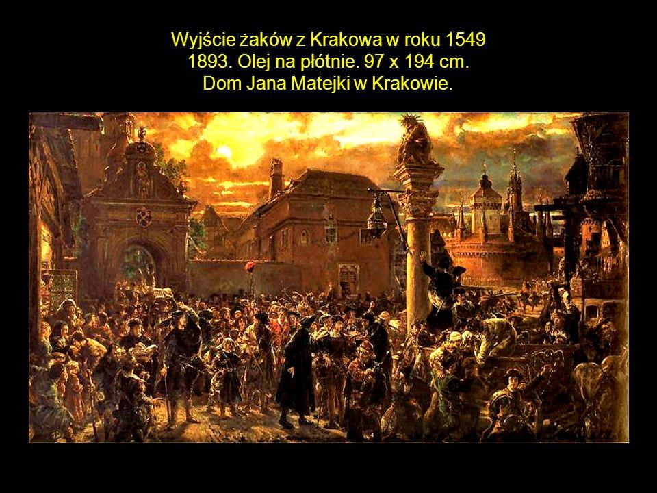 33 Wyjście żaków z Krakowa w roku 1549 1893. Olej na płótnie.