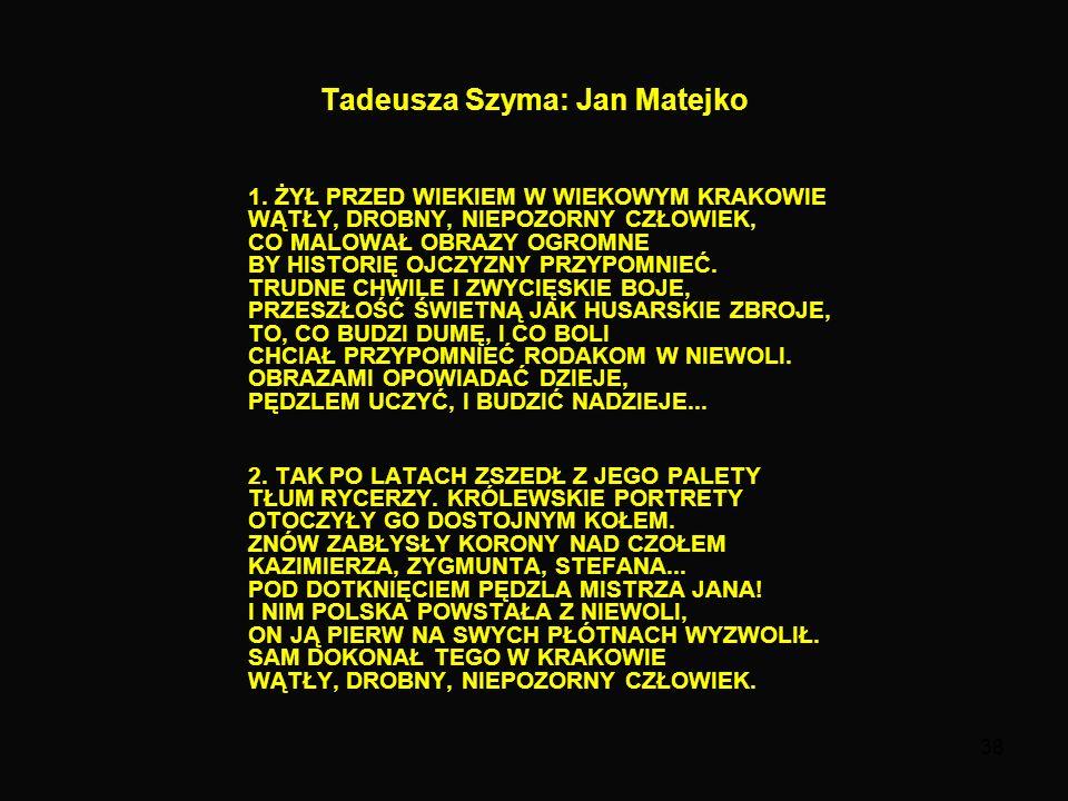 38 Tadeusza Szyma: Jan Matejko 1.