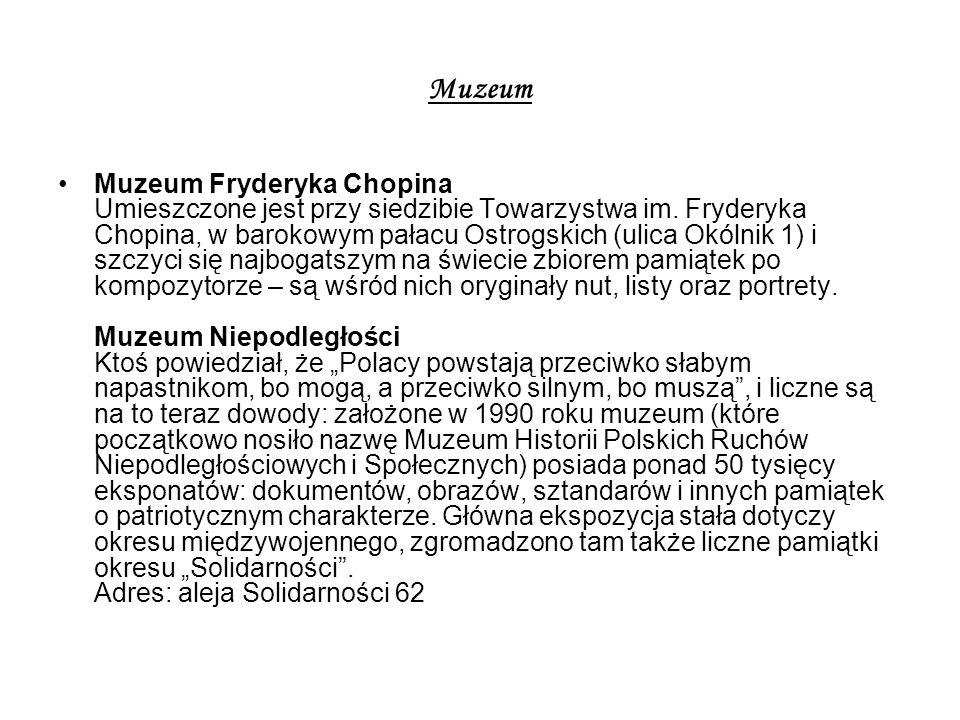 Muzeum Muzeum Fryderyka Chopina Umieszczone jest przy siedzibie Towarzystwa im. Fryderyka Chopina, w barokowym pałacu Ostrogskich (ulica Okólnik 1) i