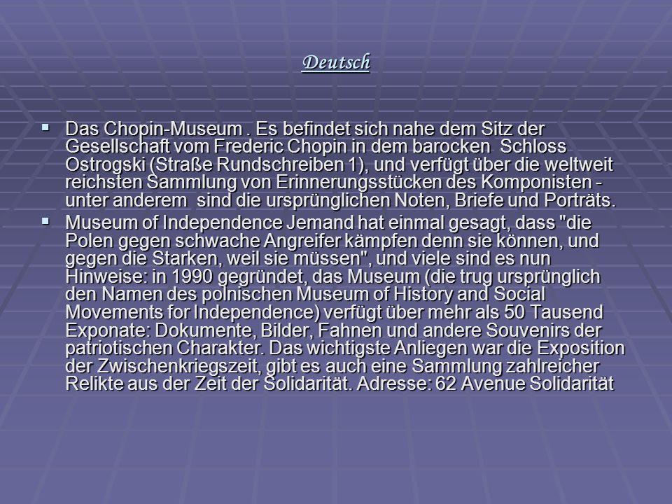 Deutsch  Das Chopin-Museum. Es befindet sich nahe dem Sitz der Gesellschaft vom Frederic Chopin in dem barocken Schloss Ostrogski (Straße Rundschreib