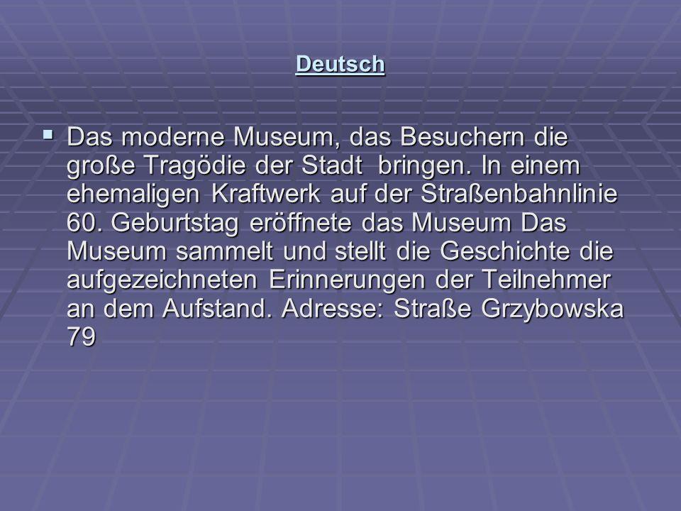Deutsch  Das moderne Museum, das Besuchern die große Tragödie der Stadt bringen. In einem ehemaligen Kraftwerk auf der Straßenbahnlinie 60. Geburtsta