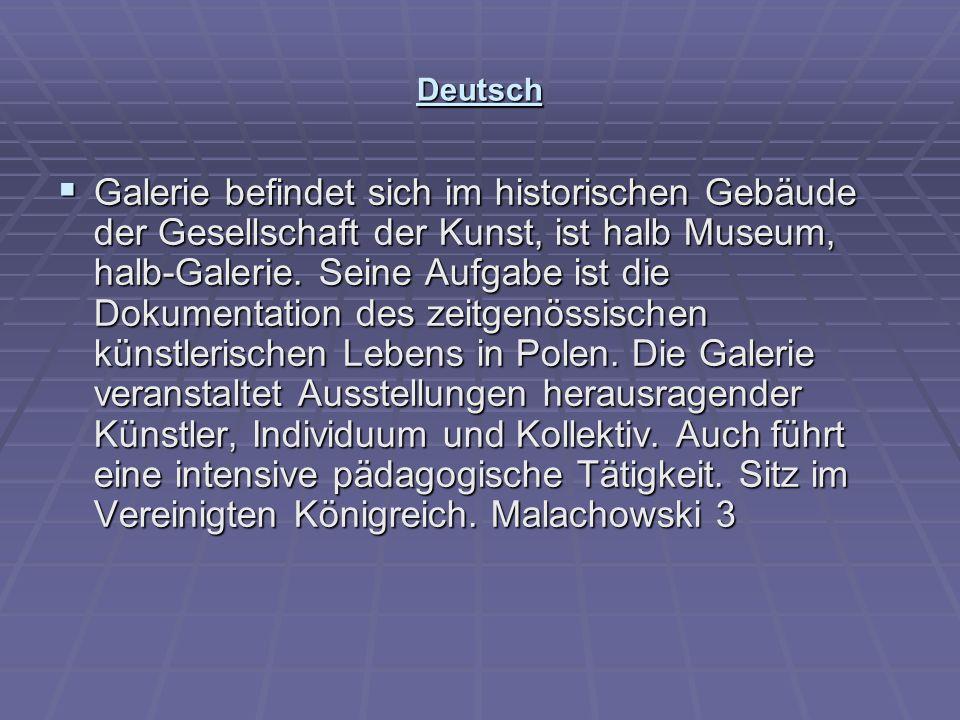 Deutsch  Galerie befindet sich im historischen Gebäude der Gesellschaft der Kunst, ist halb Museum, halb-Galerie. Seine Aufgabe ist die Dokumentation