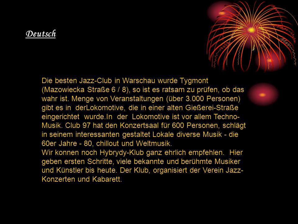 Deutsch Die besten Jazz-Club in Warschau wurde Tygmont (Mazowiecka Straße 6 / 8), so ist es ratsam zu prüfen, ob das wahr ist.