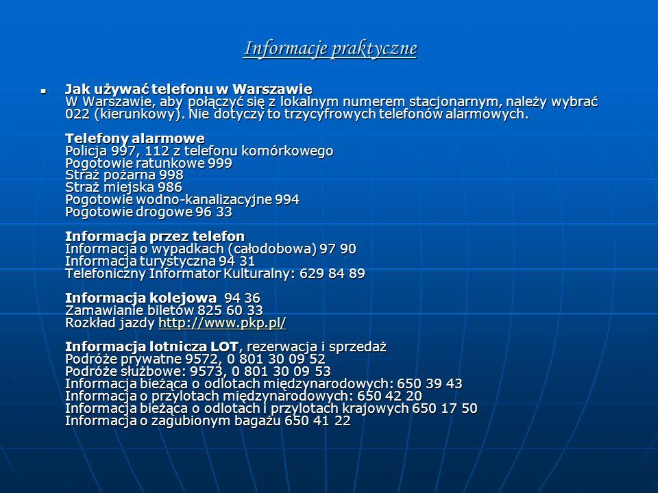 Informacje praktyczne Jak używać telefonu w Warszawie W Warszawie, aby połączyć się z lokalnym numerem stacjonarnym, należy wybrać 022 (kierunkowy).