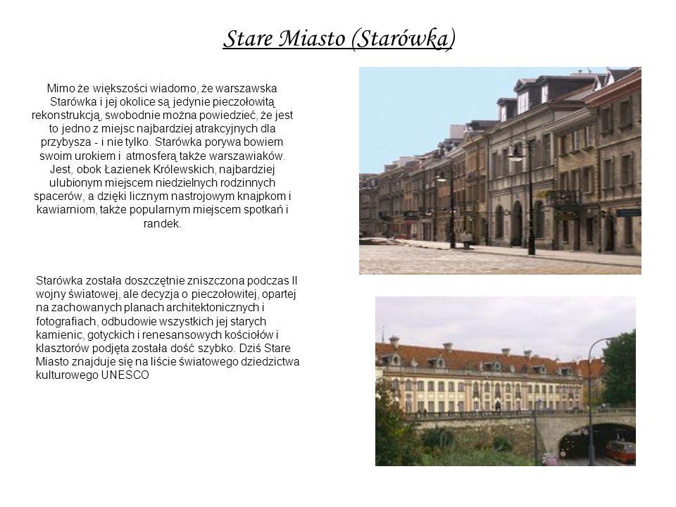 Stare Miasto (Starówka) Mimo że większości wiadomo, że warszawska Starówka i jej okolice są jedynie pieczołowitą rekonstrukcją, swobodnie można powied
