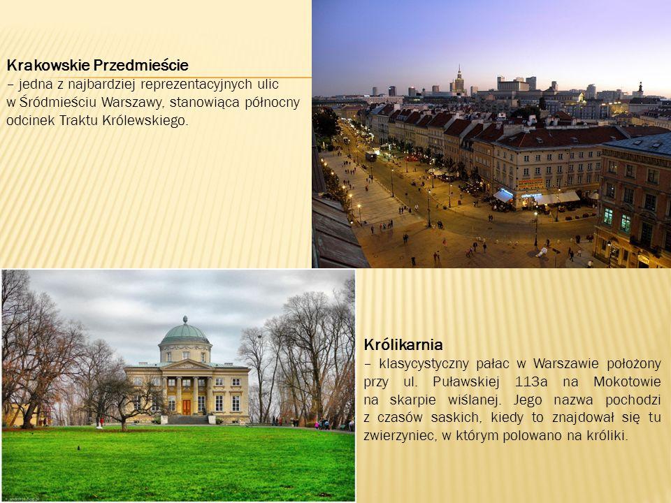 Krakowskie Przedmieście – jedna z najbardziej reprezentacyjnych ulic w Śródmieściu Warszawy, stanowiąca północny odcinek Traktu Królewskiego.