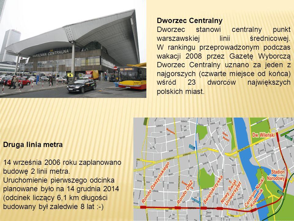 Dworzec Centralny Dworzec stanowi centralny punkt warszawskiej linii średnicowej.
