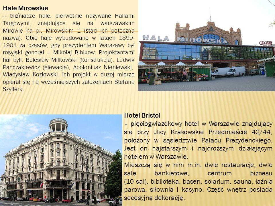 Hotel Bristol – pięciogwiazdkowy hotel w Warszawie znajdujący się przy ulicy Krakowskie Przedmieście 42/44, położony w sąsiedztwie Pałacu Prezydenckiego.