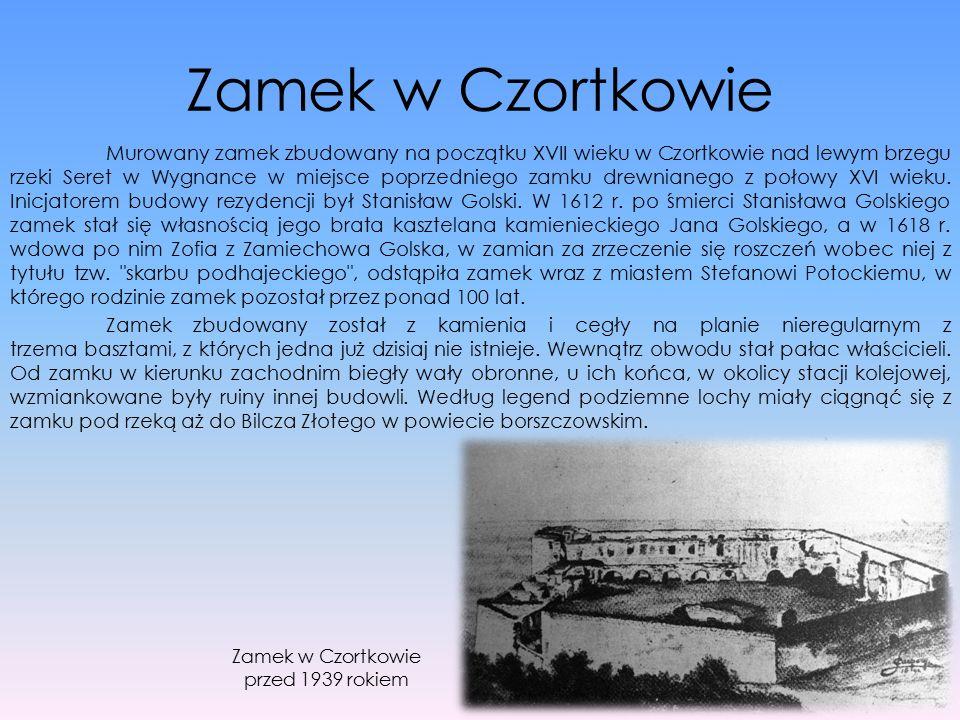 Zamek w Czortkowie Murowany zamek zbudowany na początku XVII wieku w Czortkowie nad lewym brzegu rzeki Seret w Wygnance w miejsce poprzedniego zamku d