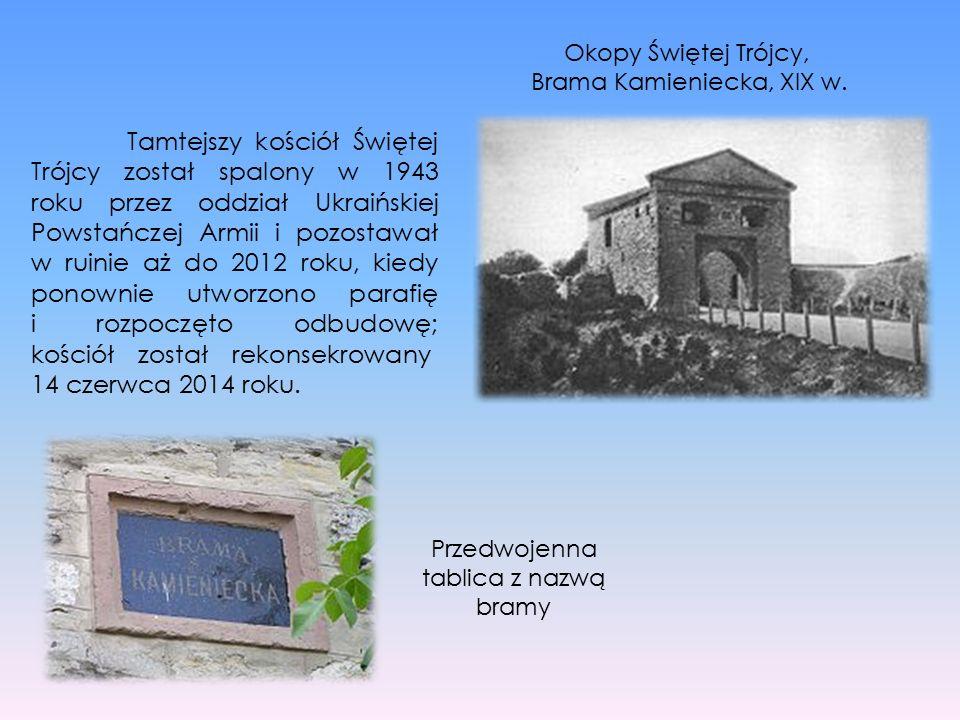 Tamtejszy kościół Świętej Trójcy został spalony w 1943 roku przez oddział Ukraińskiej Powstańczej Armii i pozostawał w ruinie aż do 2012 roku, kiedy p