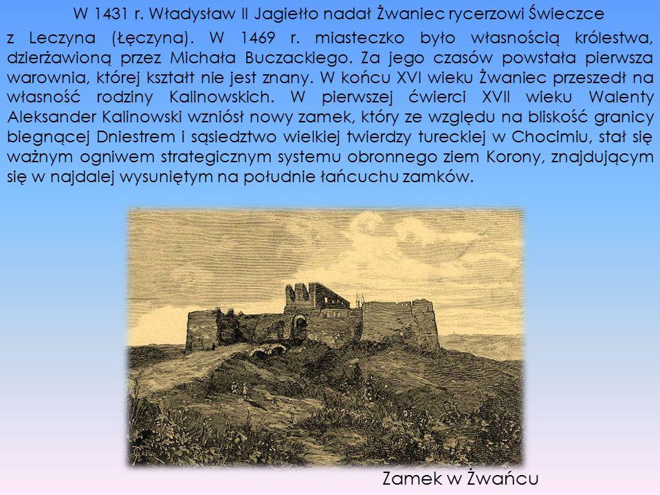 W 1431 r. Władysław II Jagiełło nadał Żwaniec rycerzowi Świeczce z Leczyna (Łęczyna). W 1469 r. miasteczko było własnością królestwa, dzierżawioną prz