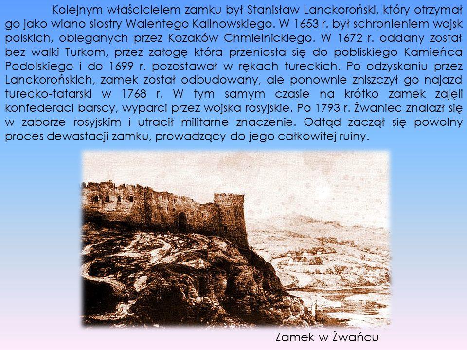 Kolejnym właścicielem zamku był Stanisław Lanckoroński, który otrzymał go jako wiano siostry Walentego Kalinowskiego. W 1653 r. był schronieniem wojsk