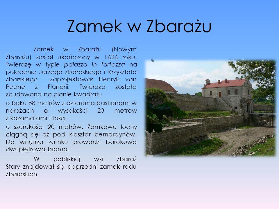 Zamek w Zbarażu Zamek w Zbarażu (Nowym Zbarażu) został ukończony w 1626 roku. Twierdzę w typie palazzo in fortezza na polecenie Jerzego Zbaraskiego i