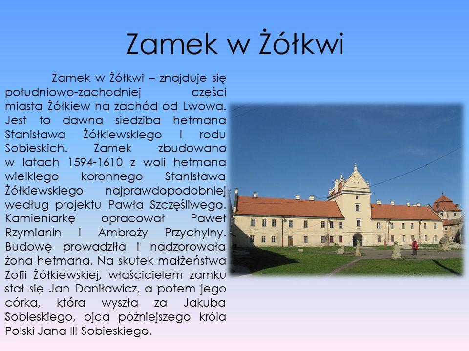 Zamek w Żółkwi Zamek w Żółkwi – znajduje się południowo-zachodniej części miasta Żółkiew na zachód od Lwowa. Jest to dawna siedziba hetmana Stanisława