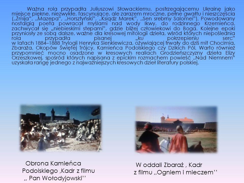 Ważna rola przypadła Juliuszowi Słowackiemu, postrzegającemu Ukrainę jako miejsce piękne, niezwykłe, fascynujące, ale zarazem mroczne, pełne gwałtu i