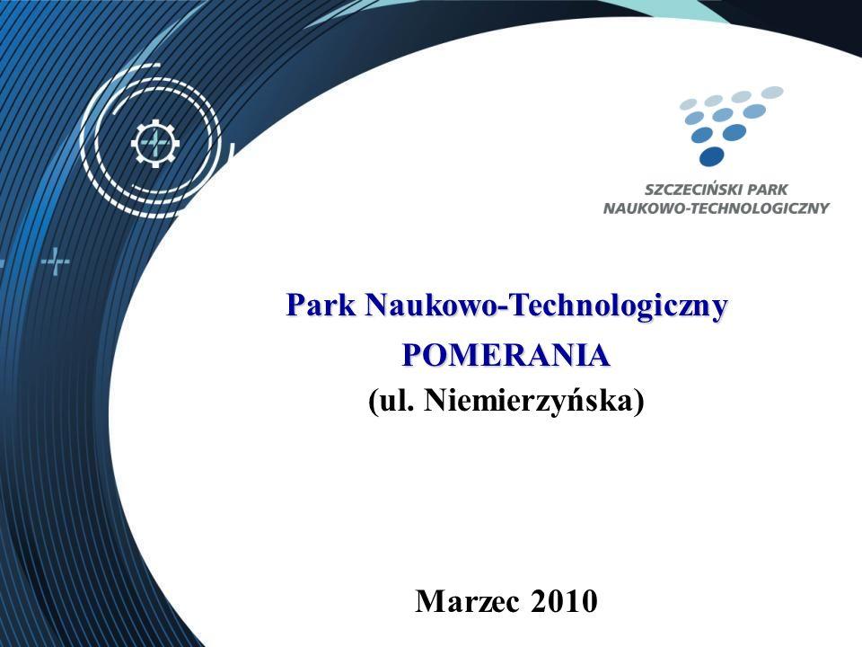 Park Naukowo-Technologiczny POMERANIA (ul. Niemierzyńska) Marzec 2010