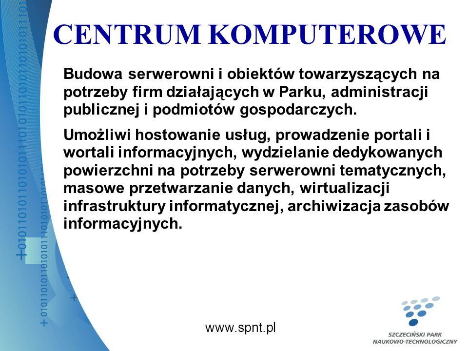 CENTRUM KOMPUTEROWE Budowa serwerowni i obiektów towarzyszących na potrzeby firm działających w Parku, administracji publicznej i podmiotów gospodarczych.