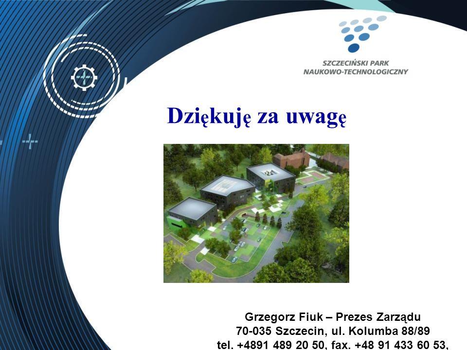 Dzi ę kuj ę za uwag ę Grzegorz Fiuk – Prezes Zarządu 70-035 Szczecin, ul.