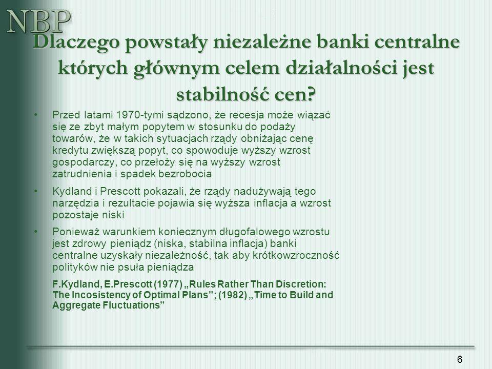 6 Dlaczego powstały niezależne banki centralne których głównym celem działalności jest stabilność cen.