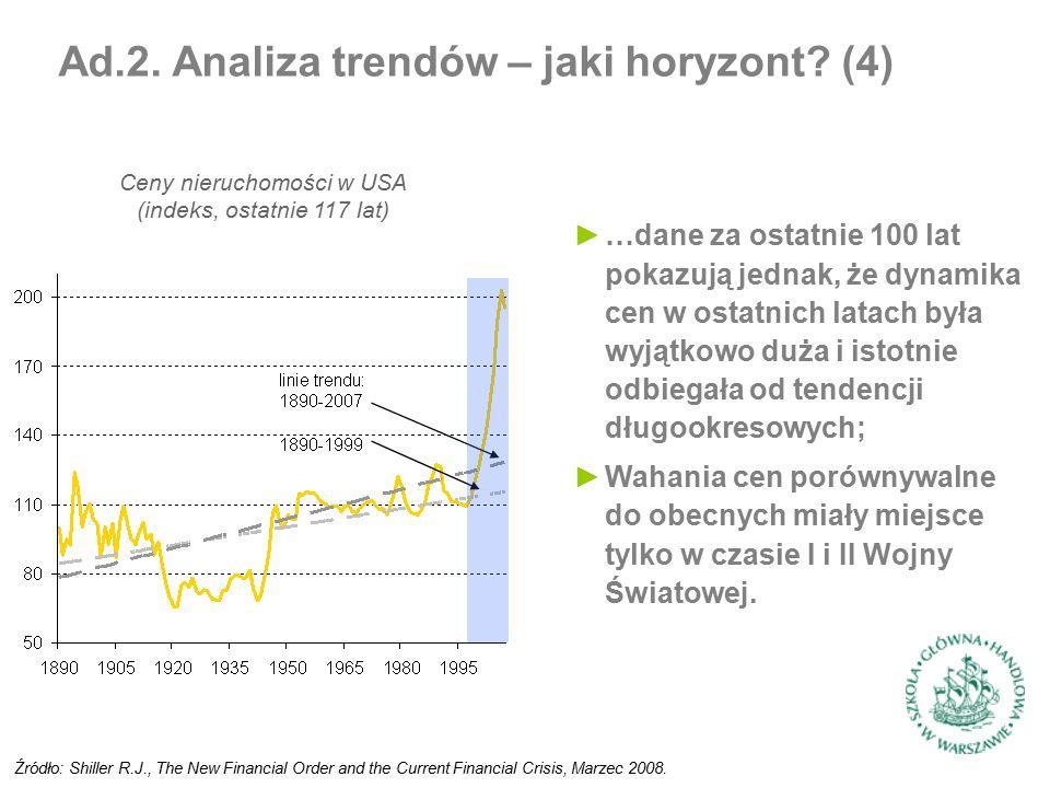 ►…dane za ostatnie 100 lat pokazują jednak, że dynamika cen w ostatnich latach była wyjątkowo duża i istotnie odbiegała od tendencji długookresowych; ►Wahania cen porównywalne do obecnych miały miejsce tylko w czasie I i II Wojny Światowej.