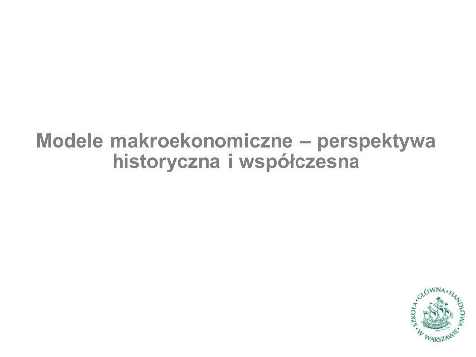 Modele makroekonomiczne – perspektywa historyczna i współczesna