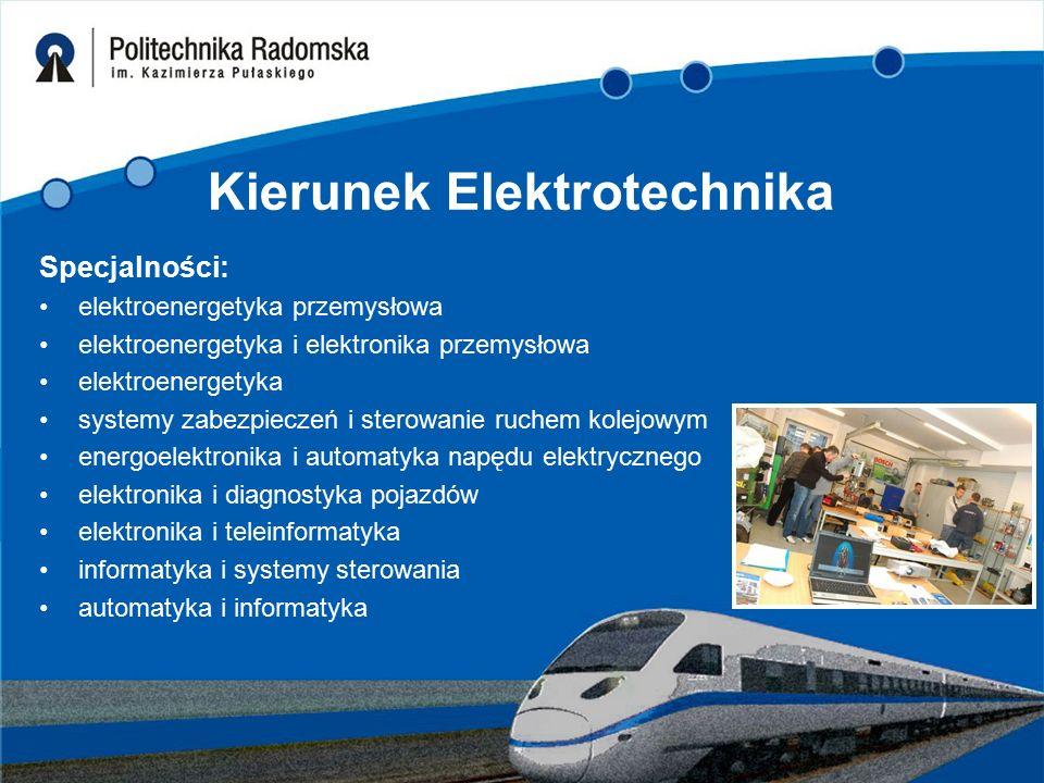 Kierunek Elektrotechnika Specjalności: elektroenergetyka przemysłowa elektroenergetyka i elektronika przemysłowa elektroenergetyka systemy zabezpiecze
