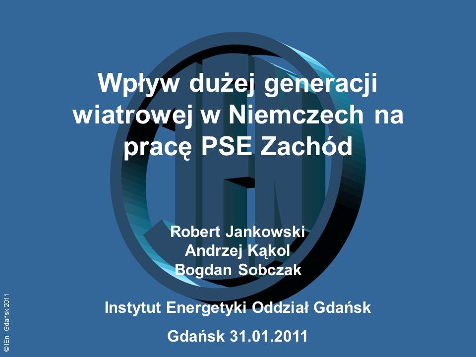 © IEn Gdańsk 2011 Wpływ dużej generacji wiatrowej w Niemczech na pracę PSE Zachód Robert Jankowski Andrzej Kąkol Bogdan Sobczak Instytut Energetyki Od