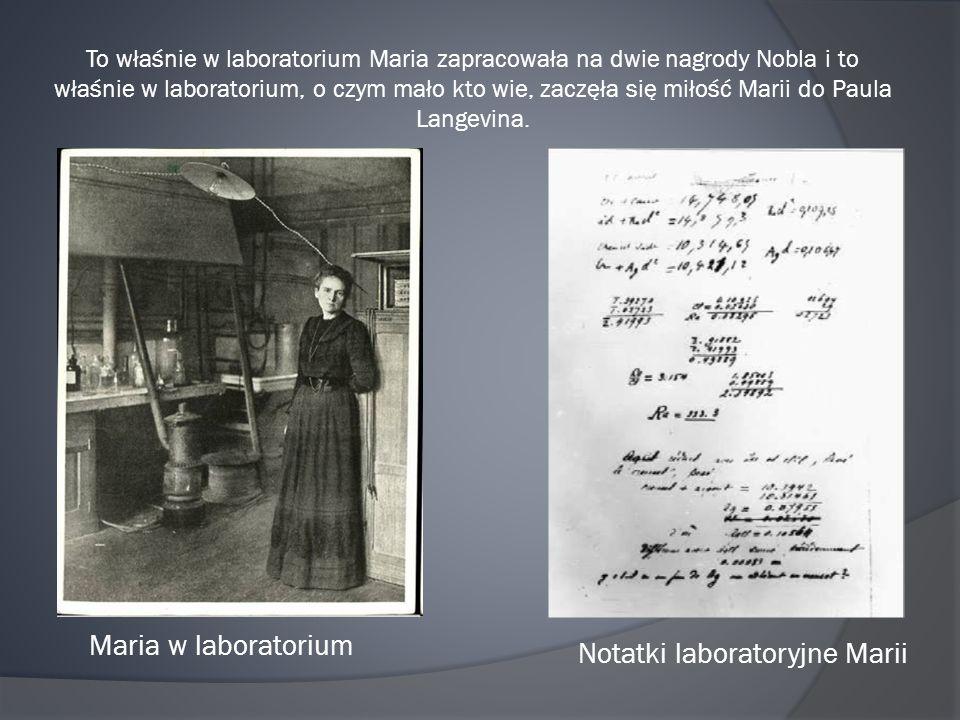 To właśnie w laboratorium Maria zapracowała na dwie nagrody Nobla i to właśnie w laboratorium, o czym mało kto wie, zaczęła się miłość Marii do Paula Langevina.