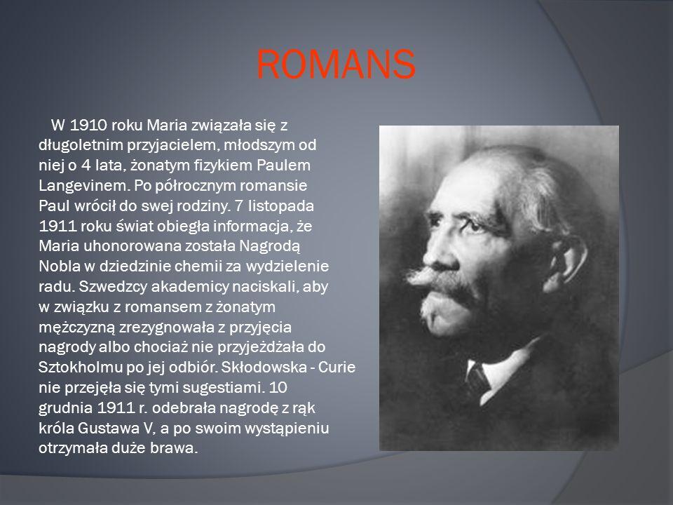 ROMANS W 1910 roku Maria związała się z długoletnim przyjacielem, młodszym od niej o 4 lata, żonatym fizykiem Paulem Langevinem.