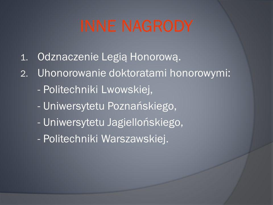 INNE NAGRODY 1. Odznaczenie Legią Honorową. 2.