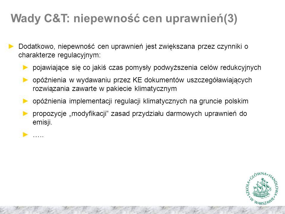 """►Dodatkowo, niepewność cen uprawnień jest zwiększana przez czynniki o charakterze regulacyjnym: ►pojawiające się co jakiś czas pomysły podwyższenia celów redukcyjnych ►opóźnienia w wydawaniu przez KE dokumentów uszczegóławiających rozwiązania zawarte w pakiecie klimatycznym ►opóźnienia implementacji regulacji klimatycznych na gruncie polskim ►propozycje """"modyfikacji zasad przydziału darmowych uprawnień do emisji."""