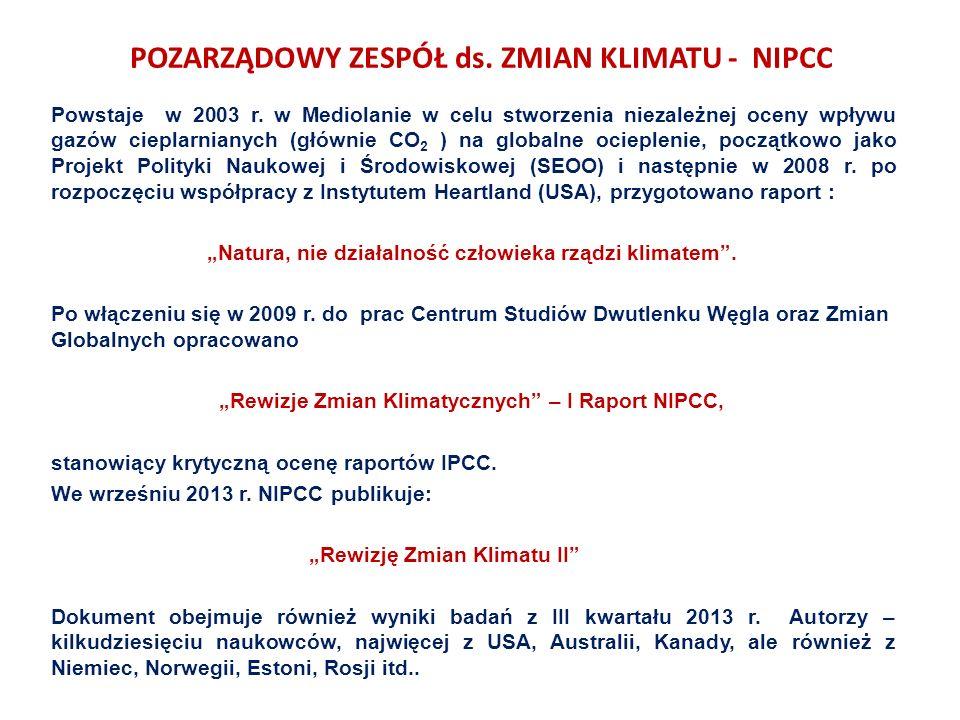 POZARZĄDOWY ZESPÓŁ ds. ZMIAN KLIMATU - NIPCC Powstaje w 2003 r.