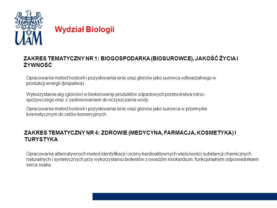 Wydział Biologii ZAKRES TEMATYCZNY NR 1: BIOGOSPODARKA (BIOSUROWCE), JAKOŚĆ ŻYCIA I ŻYWNOŚĆ Opracowanie metod hodowli i pozyskiwania sinic oraz glonów
