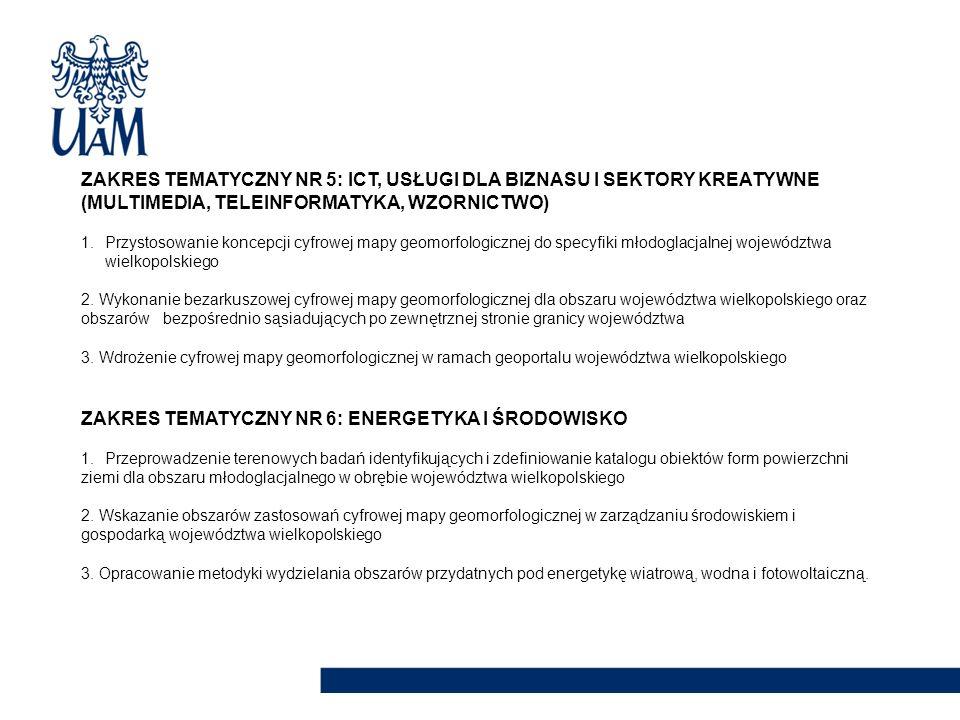 ZAKRES TEMATYCZNY NR 5: ICT, USŁUGI DLA BIZNASU I SEKTORY KREATYWNE (MULTIMEDIA, TELEINFORMATYKA, WZORNICTWO) 1.Przystosowanie koncepcji cyfrowej mapy